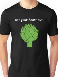 eat your heart out. (artichoke)                   <white text> Unisex T-Shirt