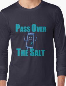 Pass Over The Salt Long Sleeve T-Shirt