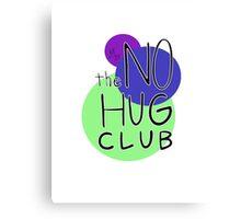 The No Hug Club Circles  Canvas Print