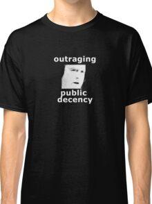 Outraging public decency Classic T-Shirt