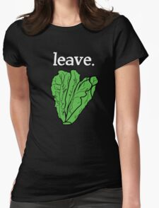 leave. 2 (romaine lettuce) <white text> Womens Fitted T-Shirt