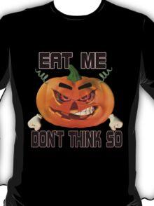 Eat Me .. tale of an angry pumpkin T-Shirt