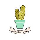 Don't Touch Me by laurenschroer