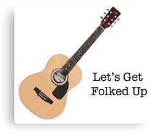Let's Get Folked Up Canvas Print
