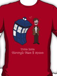 True love through time& space T-Shirt