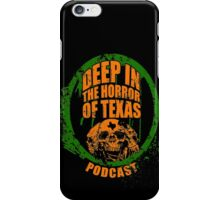 Deep in the Halloween of Texas Podcast iPhone Case/Skin