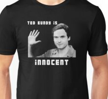 Ted Bundy is Innocent Unisex T-Shirt