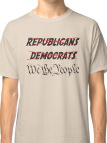 Tea Party We The People Shirt Classic T-Shirt