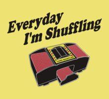Everyday I'm Shuffling by AngryMongo