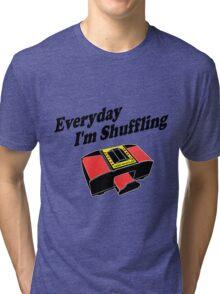 Everyday I'm Shuffling Tri-blend T-Shirt