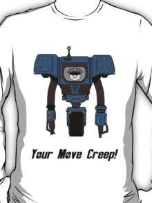 Your Move Creep T-Shirt