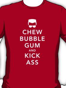 Chew Bubblegum and Kick Ass T-Shirt