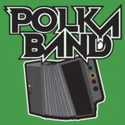 Polka band  by BUB THE ZOMBIE