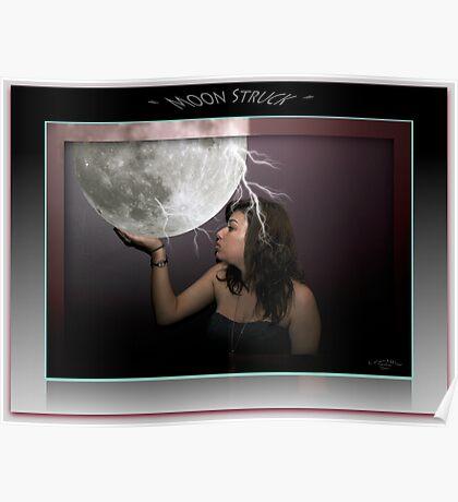 """"""" Moon Struck """" Poster"""