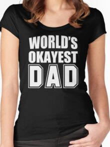Worlds okayest dad. funny mens personalised t shirt Women's Fitted Scoop T-Shirt