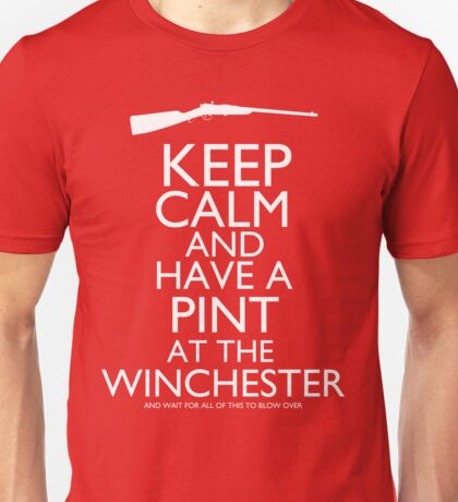 Shaun of the Dead - Keep Calm and Have A Pint At The Winchester Unisex T-Shirt