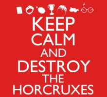 Harry Potter - Keep Calm and Destroy The Horcruxes
