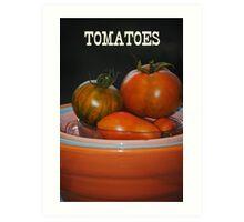 Home Grown Tomatoes Art Print