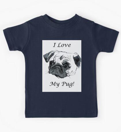 I Love My Pug! T-Shirt or Hoodie Kids Tee