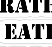 Right Now, I'd Rather Be Eating Corn Dogs - Black Text Sticker