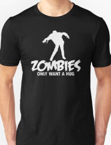 ZOMBIES ONLY WANT A HUG BAD TASTE HALOWEEN ZOMBIE POP CULTURE T-Shirt