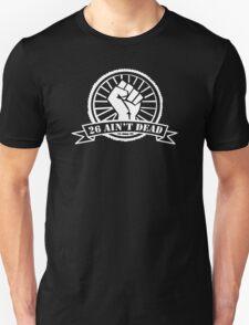 26 Ain't Dead Mens Hand Screen Printed Cotton T-Shirt Mtb Wheel T-Shirt R05 T-Shirt