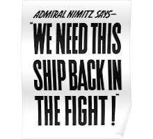 We Need This Ship Back In The Fight -- WW2 Print Poster