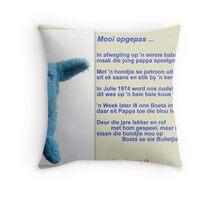 Mooi opgepas ... Throw Pillow