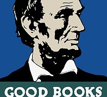 Good Books Build Character -- Lincoln WPA Poster by warishellstore