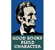 Good Books Build Character -- Lincoln WPA Poster Photographic Print