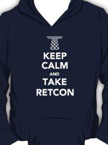Keep Calm and Take Retcon T-Shirt