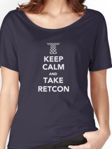 Keep Calm and Take Retcon Women's Relaxed Fit T-Shirt