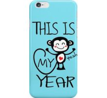 Ths is my year iPhone Case/Skin