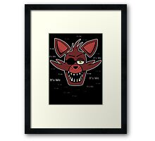 Five Nights at Freddy's - FNAF - Foxy - It's Me Framed Print