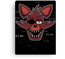Five Nights at Freddy's - FNAF - Foxy - It's Me Canvas Print