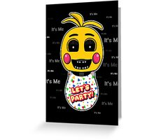 Five Nights at Freddy's - FNAF 2 - Toy Chica - It's Me Greeting Card