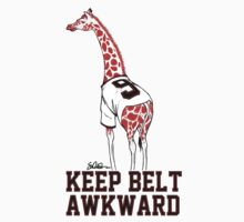 Keep Belt Awkward Giraffe by swiener