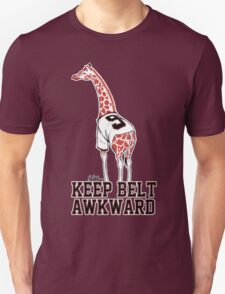 Keep Belt Awkward Giraffe T-Shirt