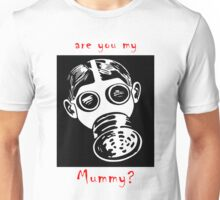 Are You My Mummy? v2 Unisex T-Shirt