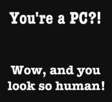 You're a PC? by towneccentric