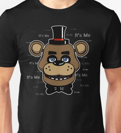 Five Nights at Freddy's - FNAF - Freddy - It's Me Unisex T-Shirt