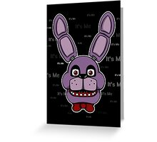 Five Nights at Freddy's - FNAF - Bonnie - It's Me Greeting Card