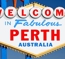 Welcome to Fabulous Perth Sign by ukedward