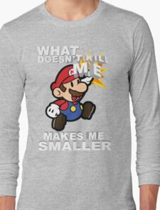 Mario Bros - What doesn't kill me makes me smaller Long Sleeve T-Shirt