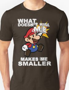 Mario Bros - What doesn't kill me makes me smaller Unisex T-Shirt