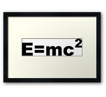 E = MC 2 Framed Print