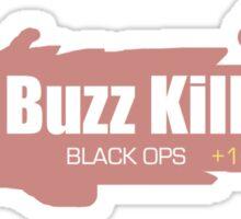 Black Ops-  Buzz Kill Sticker