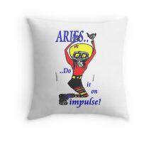 Aries - do it on impulse Throw Pillow