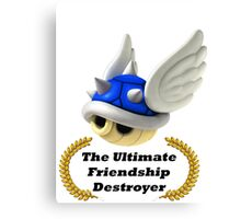 The Ultimate Friendship Destroyer Canvas Print
