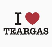 I Love TEARGAS by robertMC